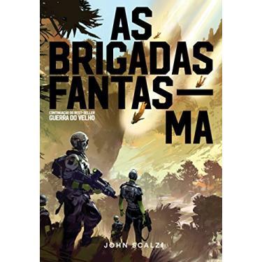 As Brigadas Fantasma - John Scalzi - 9788576573777