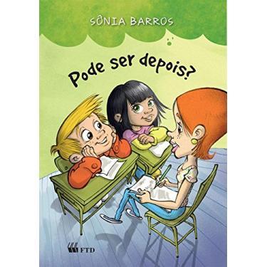 Pode ser Depois? - Sônia Barros - 9788532280565