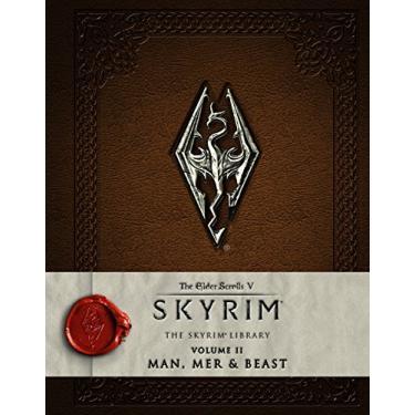The Elder Scrolls V: Skyrim - The Skyrim Library, Volume II: Man, Mer and Beast - Softworks Bethesda - 9781783293209