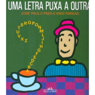 Uma Letra Puxa a Outra - Paes, Jose Paulo - 9788585466121