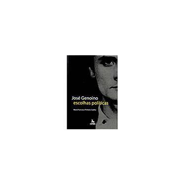 José Genoino - Escolhas Políticas - Coelho, Maria Francisca P. - 9788588208858
