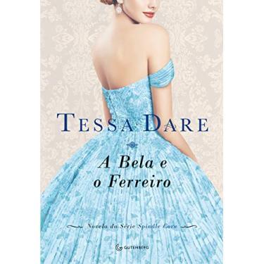A Bela e o Ferreiro - Tessa Dare - 9788582353745