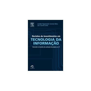 Decisões de Investimentos Em Tecnologia da Informação - Jocildo Figueiredo Correia Neto; Leite, Jaci Corrêa - 9788535278354