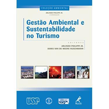 Gestão Ambiental e Sustentabilidade no Turismo - Col. Ambiental Vol. 9 - Ruschmann, Doris Van De Meene; Philippi Jr., Arlindo - 9788520424971