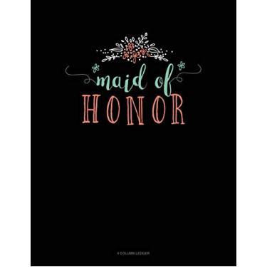 Maid of Honor: 4 Column Ledger: 738