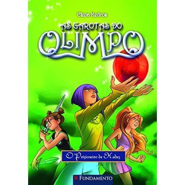 As Garotas do Olimpo - o Prisioneiro de Hades - Kedros, Elena - 9788539502080