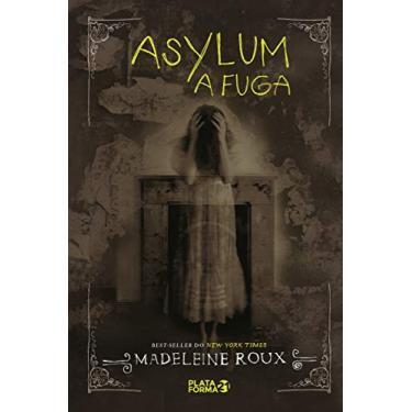 Asylum. A Fuga - Madeleine Roux - 9788592783181