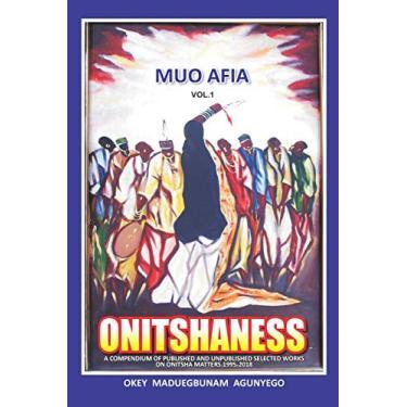 Onitshaness: Ancestral Voices & Ozanzediegwu Ancestry & Progenies.