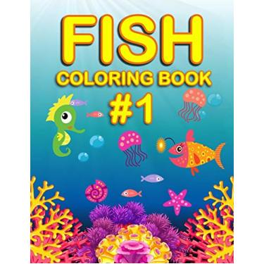 Fish Coloring Book #1: Fish coloring book for girls and boys, fish coloring, sea stars, seahorses, turtles ... etc., ocean coloring book age 4-8, size 8.5 x 11 (coloring book for children).