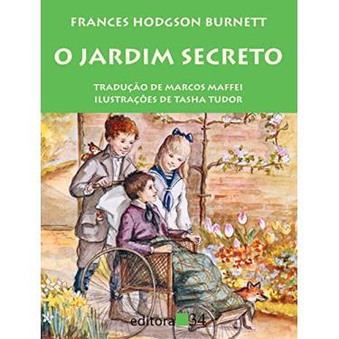 O Jardim Secreto - Hodgson Burnett, Frances - 9788573265163