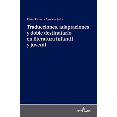 Imagem de Traducciones, Adaptaciones Y Doble Destinatario En Literatura Infantil Y Juvenil
