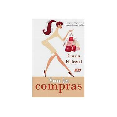 Vou as Compras - Felicetti, Cinzia - 9788525419330
