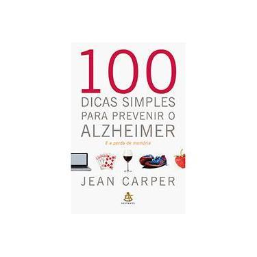 100 Dicas Simples Para Prevenir o Alzheimer e a Perda de Memória - Capa Comum - 9788543102498
