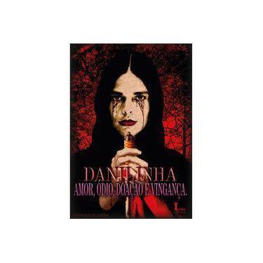 Danilinha - Amor, Ódio, Doação e Vingança - Almeida, Carlos Maia De; - 9788527412957