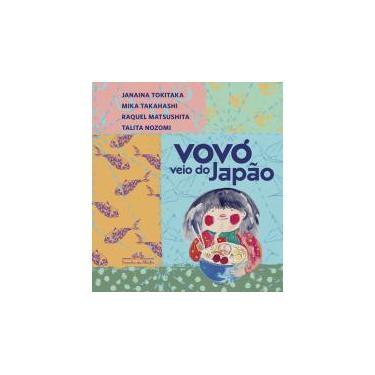 Vovó Veio do Japão - Janaina Tokitaka - 9788574068282