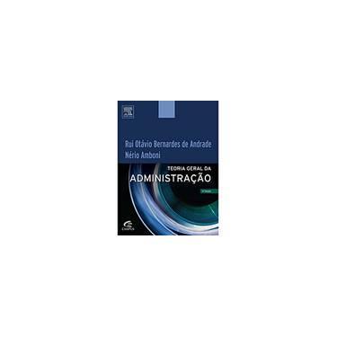 Teoria Geral da Administração - Rui Otávio Bernardes De Andrade, Nério Amboni - 9788535234565