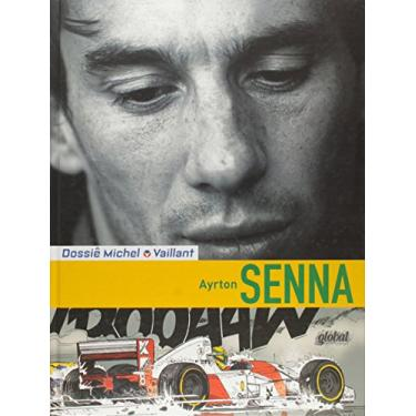 Dossiê Michel Vaillant: Ayrton Senna - Lionel Froissart - 9788526020382