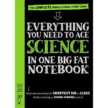 Everything You Need to Ace Science in One Big Fat Notebook: The Complete Middle School Study Guide - Workman Publishing - 9780761160953
