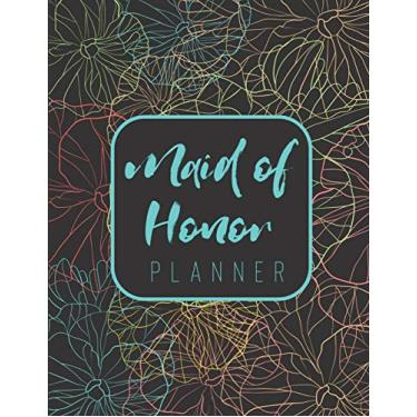 Maid of Honor Planner: Wedding Logbook for Bridesmaid | Calendar and Organizer for Important Dates and Appointments | Wedding Planner