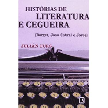 Histórias de Literatura e Cegueira - Fuks, Julián - 9788501079435