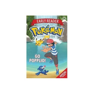 The Official Pokemon Early Reader: Go Popplio!: Book 5 (The Official Pokemon Early Reader)