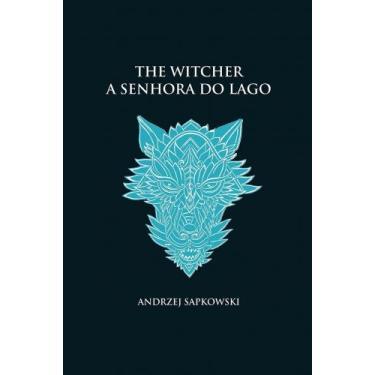 Livro - A senhora do lago - The Witcher - A saga do bruxo Geralt de Rí