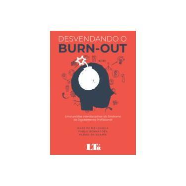 Desvendando o Burn-Out. Uma Análise Interdisciplinar da Síndrome do Esgotamento Profissional - Marcos Mendanha - 9788536197296