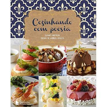 Cozinhando Com Poesia - Chalita, Gabriel; Carvalho, Elaine - 9788504019216
