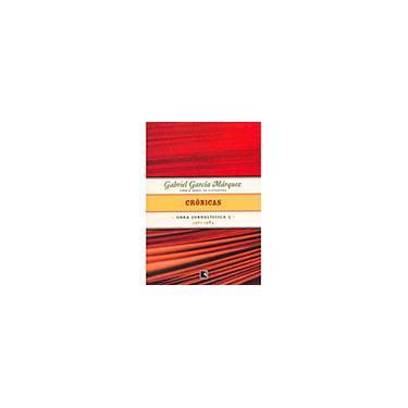 Crônicas (1961-1984) - Obra Jornalística - Volume 5 - Márquez, Gabriel García - 9788501070456