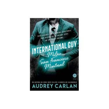 International Guy: Milão, San Francisco, Montreal (Vol. 2) - Audrey Carlan - 9788576867012