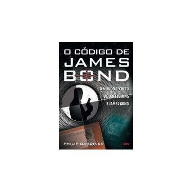 O Código de James Bond - Gardiner, Philip - 9788531610325