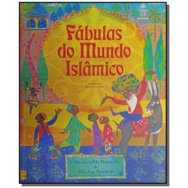 Fábulas Do Mundo Islâmico - Husain, Shahrukh - 9788578279530