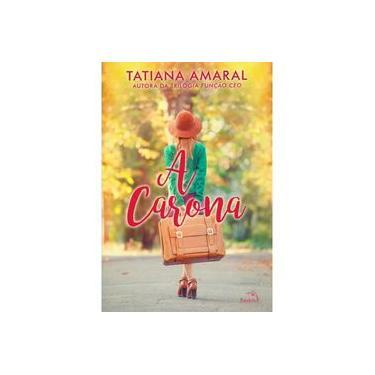 A Carona - Amaral, Tatiana - 9788584420773