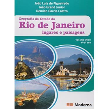 Geografia do Estado do Rio de Janeiro: Lugares e Paisagens - João Luiz De Figueiredo, João Grand Júnior, Demian Garcia Castro - 9788516072742