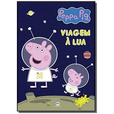 Peppa Pig: Viagem à lua - Ciranda Cultural - 9788538083979