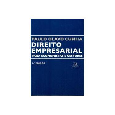 Direito Empresarial Para Economistas e Gestores - Paulo Olavo Cunha - 9789724065403