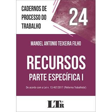 Recursos - Parte Específica I - Manoel Antonio Teixeira Filho - 9788536199665