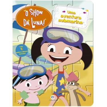 O Show da Luna - Uma Aventura Submarina - Cultural, Ciranda - 9788538069454
