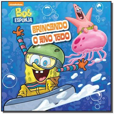 Bob Esponja: Brincando o Ano Todo - Livro de Banho - Ciranda Cultural - 9788538062905