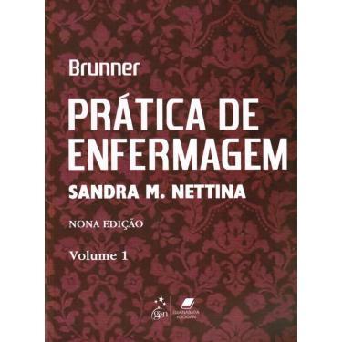Prática de Enfermagem - Brunner (3 Volumes) - Sandra M. Nettina - 9788527721035