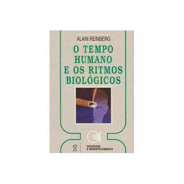 O Tempo Humano e os Ritmos Biológicos - Alain Reinberg - 9789727711819