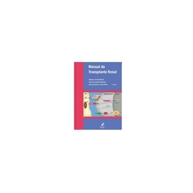 Manual de Transplante Renal - Roberto Ceratti Manfro, Irene De Lourdes Noronha, Alvaro Pacheco E Silva Filho - 9788520431603