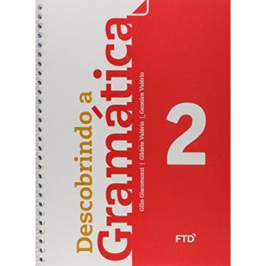 Descobrindo A Gramática - 2º Ano - Giacomozzi, Gilio; Valério, Geonice; Valério, Gildete - 9788520001677