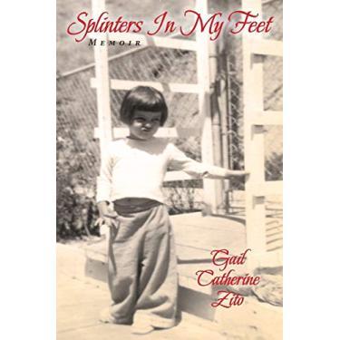 Splinters In My Feet - A Memoir