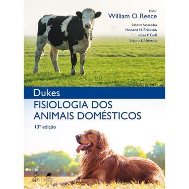 Dukes: Fisiologia dos Animais Domésticos - William O. Reece - 9788527731256