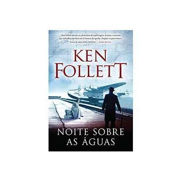 Noite Sobre As Águas - Follett, Ken - 9788580415636