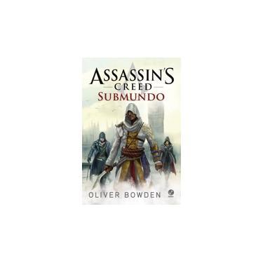 Assassin'S Creed - Submundo - Bowden, Oliver - 9788501106636