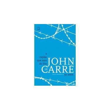 O Espião Que Saiu do Frio - Edição Comemorativa 50 Anos - Carré, John Le - 9788501405166