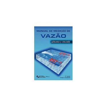 Manual de Medição de Vazão - 3ª Edição 2003 - Delmee, Gerard J. - 9788521203216