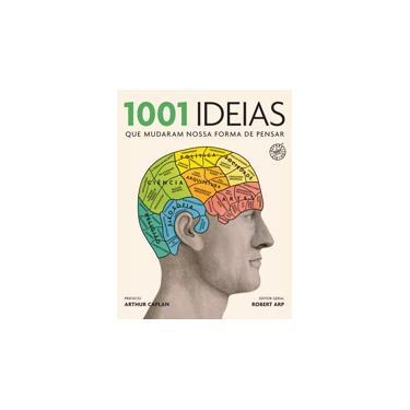 1001 Ideias Que Mudaram Nossa Forma de Pensar - Arp, Robert - 9788543100944